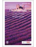 Prowansja i Lazurowe Wybrzeże. Travelbook. Wydanie 1