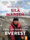 Siła Marzeń, czyli jak zdobyłam Everest